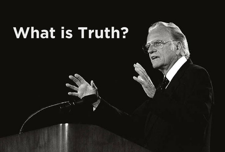 A Classic Message from Billy Graham: What Is Truth?
