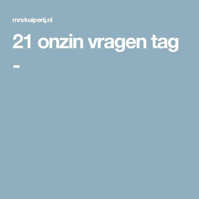 21 onzin vragen tag -