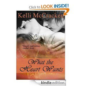 Amazon.com: What the Heart Wants (Soulmate Series: Book One) eBook: Kelli McCracken: Kindle Store