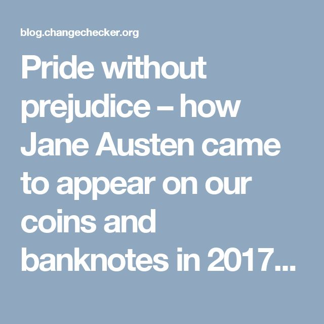 Pride without prejudice – how Jane Austen came to appear on our coins and banknotes in 2017. | Change Checker