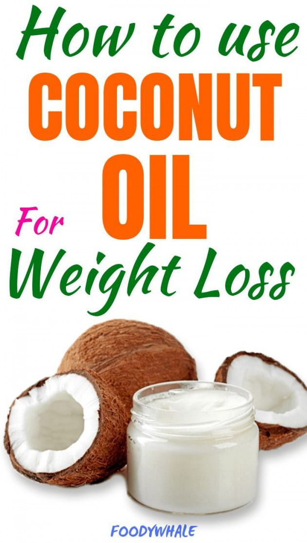 How to use coconut oil for weightloss  There are many health