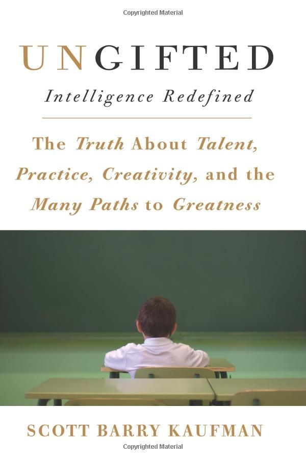 Ungifted: Intelligence Redefined by Scott Barry Kaufman (who was relegated to special education as a child) maintains that the way we interpret traditional metrics of intelligence is misguided and challenges the conventional wisdom about the childhood predictors of adult success and argues for a more holistic approach to achievement that takes into account each child's personal goals, individual psychology, and developmental trajectory.