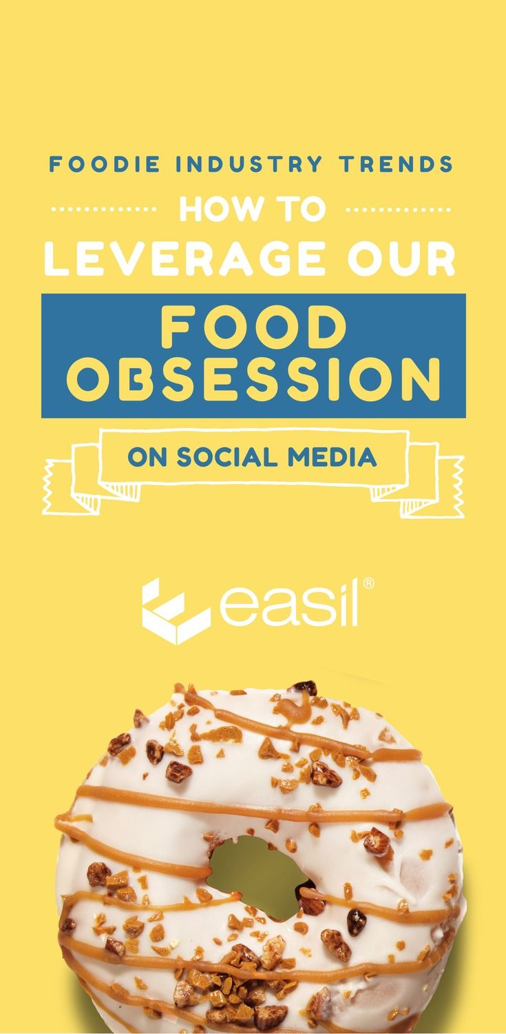 Food Industry Trends – How to Leverage our Food Obsession on Social via @teameasil