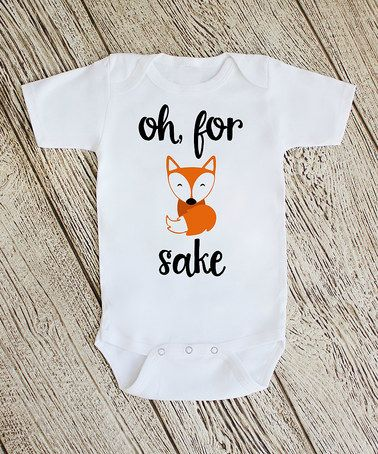 Love this White 'Oh For Fox Sake' Bodysuit - infant on #zulily! #zulilyfinds
