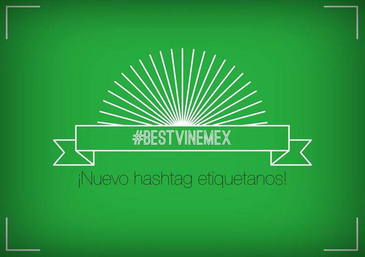 Nuevo hashtag #BESTVINEMEX  Etiquetanos!