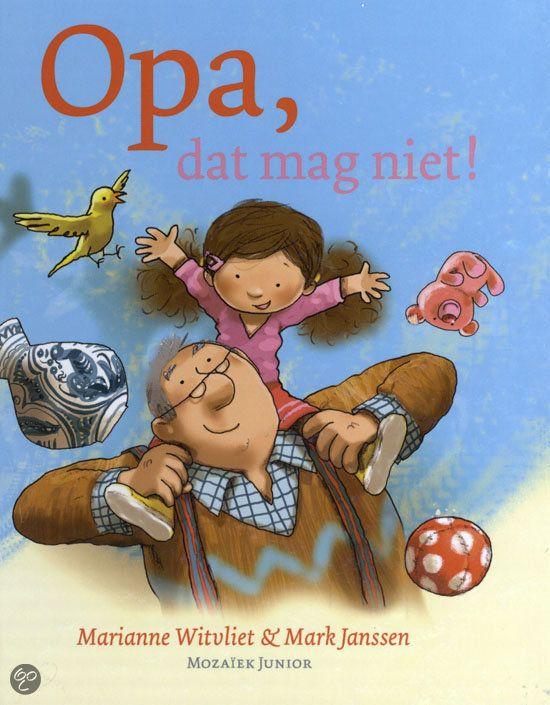 Marianne Witvliet & Mark Janssen - Opa, dat mag niet! kinderboek