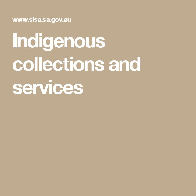 Indigenous collections and services
