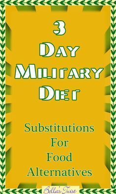 The 3 Day Military Diet. Substitutions For Food Alternatives. The Military Diet has a lot of die-hard fans, and the word of mouth makes a lot wanna try it. Those who have tried it, swear by the results. The foods enlisted in the 3 Day Military Diet Plan, are very specific and totally results oriented.