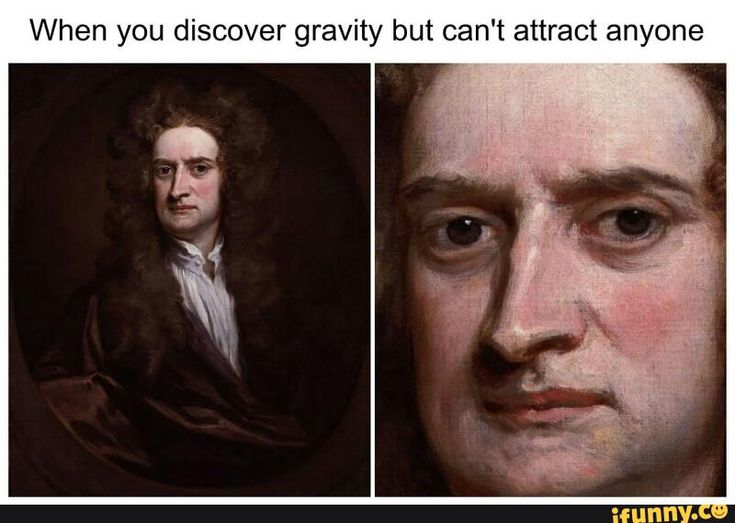 #classicalartmemes, #sirisaacnewton, #isaacnewton, #gravity, #virginity