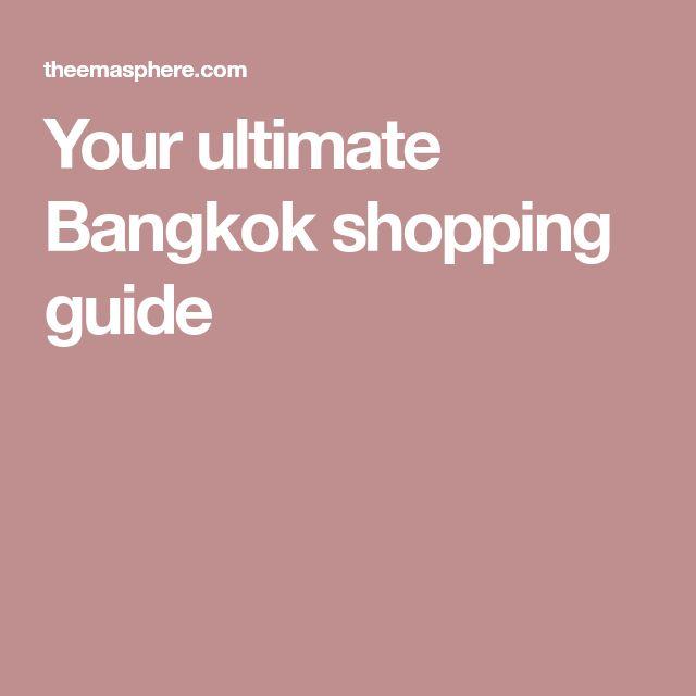 Your ultimate Bangkok shopping guide