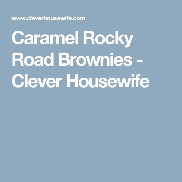 Caramel Rocky Road Brownies - Clever Housewife