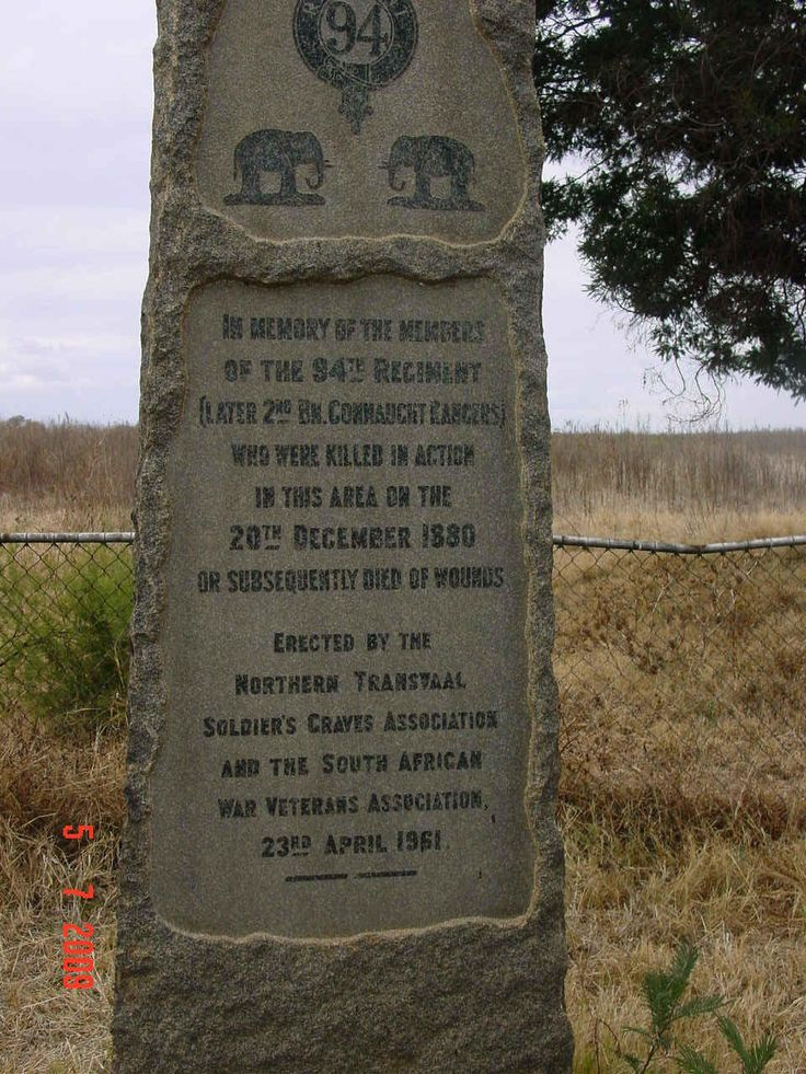 Anglo Boer War - Battle of Bronkhorstspruit Memorial - In Memory of the members of the 94th Regiment (Later 2nd Bn. Commaught Rangers) who were killed in action in this area on the 20th December 1880 or subsequently died of wounds  Erected by the Northern Transvaal  Soldier's Graves Association and the South African  War veterans Asscociation 23rd April 1961