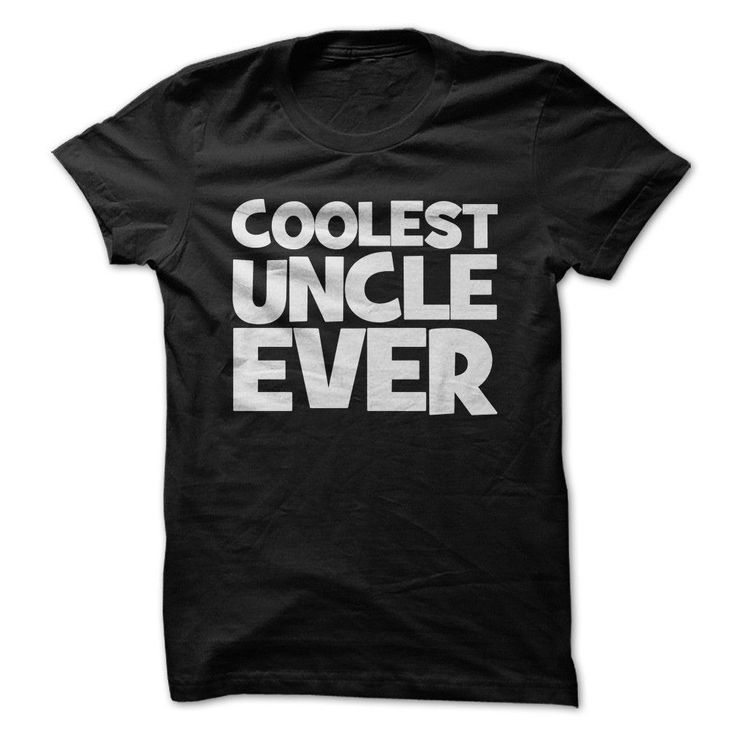 Do you know the coolest uncle ever? Get them this t-shirt or hoodie to let them know you care. #uncles
