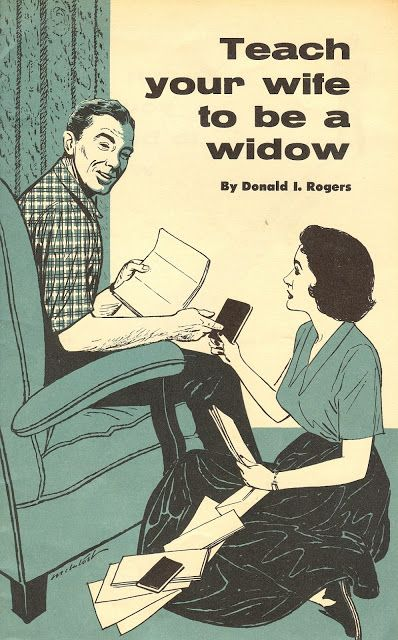 Teach Your Wife To Be A Widow.