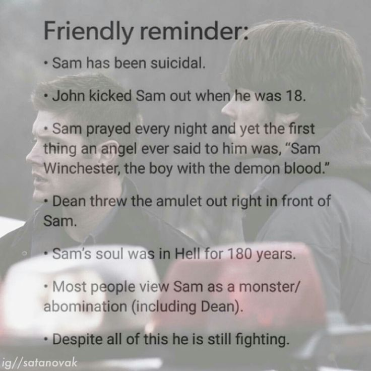 Sam Winchester. My favorite character is always hurt either physically but mostly emotionally :(