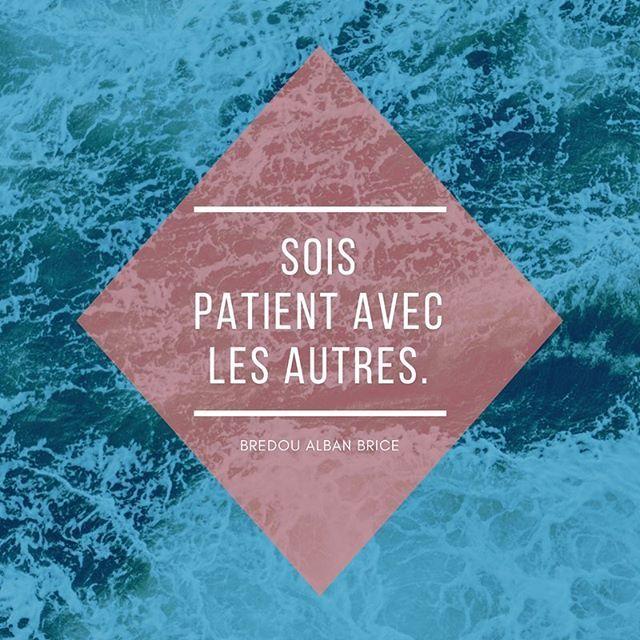 Sois Patient Avec Les Autres. #quote #quotestoliveby #citation #kindness #patience #nice