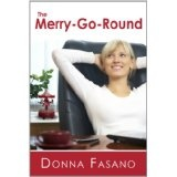 The Merry-Go-Round (Kindle Edition)By Donna Fasano