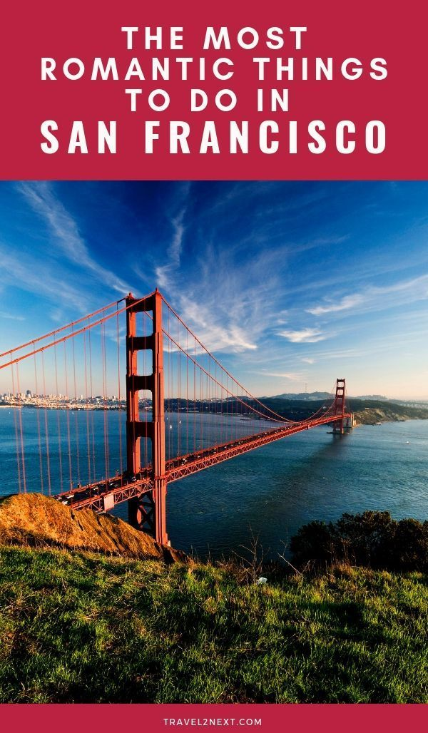 11 Romantic Things To Do In San Francisco Romantic Things To Do California Travel Guide California Travel