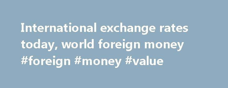 """International exchange rates today, world foreign money #foreign #money #value http://currency.remmont.com/international-exchange-rates-today-world-foreign-money-foreign-money-value/  #world money exchange rate # Welcome to """"CR24""""! Our site will help you whether you're looking latest currency rates around the World: in Europe, in Canada, in Australia, New Zealand and some another places. Also you can find the major conversion rates here: US dollar Euro, US dollar to British Pound, US dollar…"""