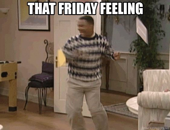 That Feeling When it's Friday - Reaction GIFS and Best Funny GIFS