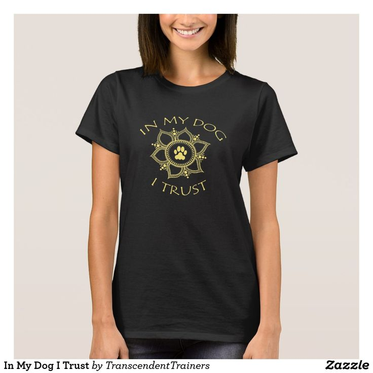 In My Dog I Trust on Zazzle! @zazzle #dogs #dog #tshirt #tee #shirt #clothes #fashion #style #buy #shop #shopping #products #books #coffee #text #typography #design #brown #cursive #lettering #letters #men #women #fun #gift #gifting #giftidea #saturday #lounge #accessory #accessories #zazzle #zazzlestuff #zazzleshirts #print #printondemand #pets #pet