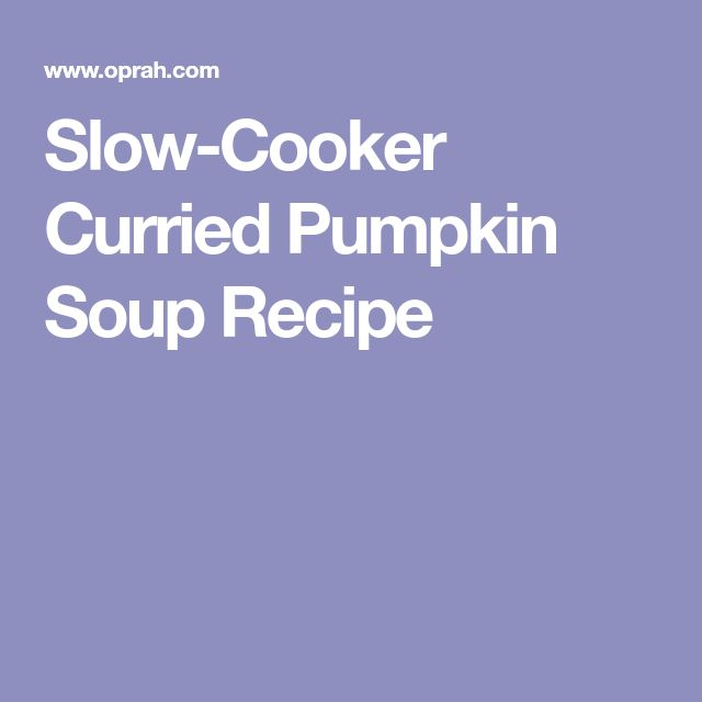 Slow-Cooker Curried Pumpkin Soup Recipe