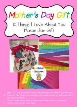 Looking for an easy Mother's Day gift for any year level? This Mason Jar activity is easy to do and cheap to make! Students write out 10 reasons why they love their Mum or someone special on these strips of card, roll them up and place them in a store bought mason jar