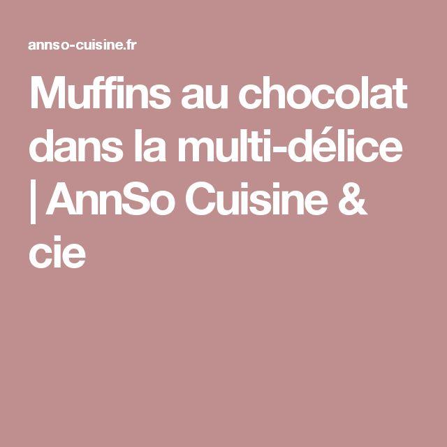 Muffins au chocolat dans la multi-délice | AnnSo Cuisine & cie