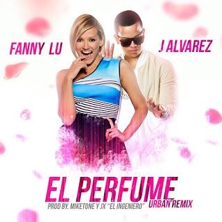 Fanny Lu - El Perfume ft J Alvarez