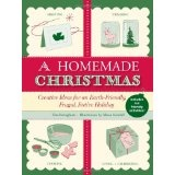 A Homemade Christmas: Creative Ideas for an Earth-Friendly, Frugal, Festive Holiday (Paperback)By Tina Barseghian