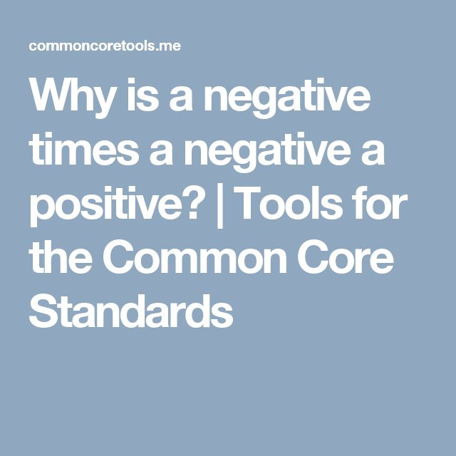 Why is a negative times a negative a positive? | Tools for the Common Core Standards
