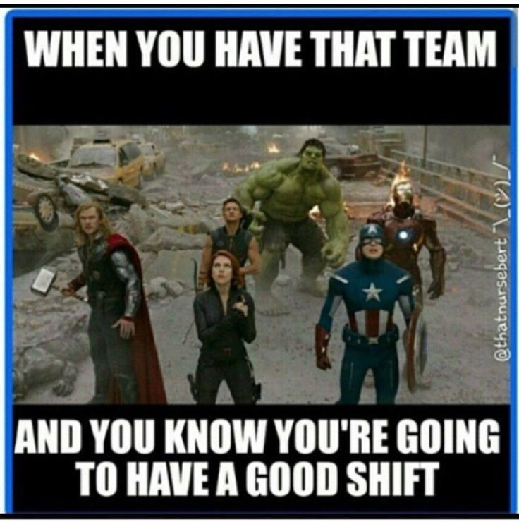 That's everyday with my coworkers. We're a team. Love you guys!