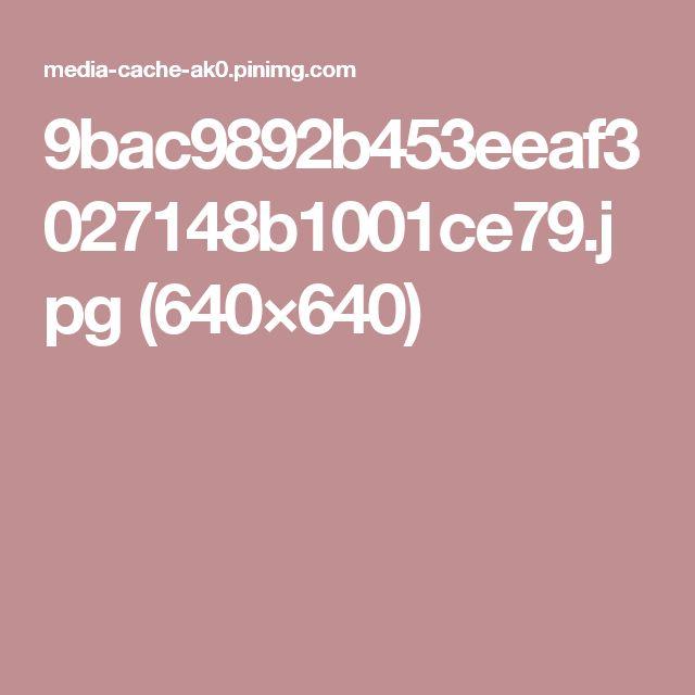 9bac9892b453eeaf3027148b1001ce79.jpg (640×640)