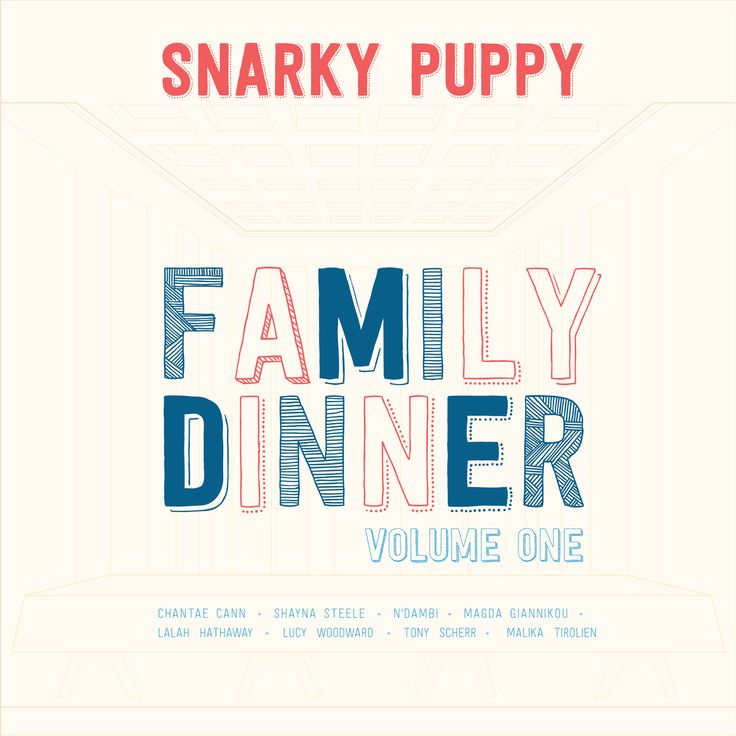 SNARKY PUPPY   FAMILY DINNER VOL. II in select theaters January 2016, available worldwide February 2016