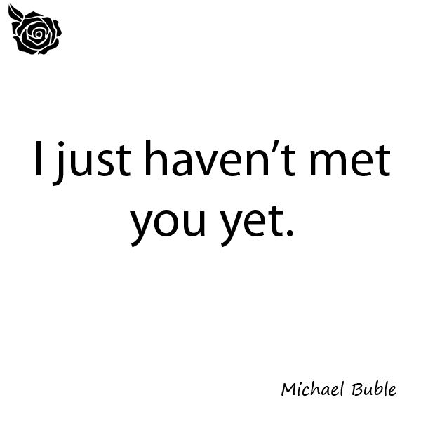Michael Buble I good say his last name a hundred times it so perfect