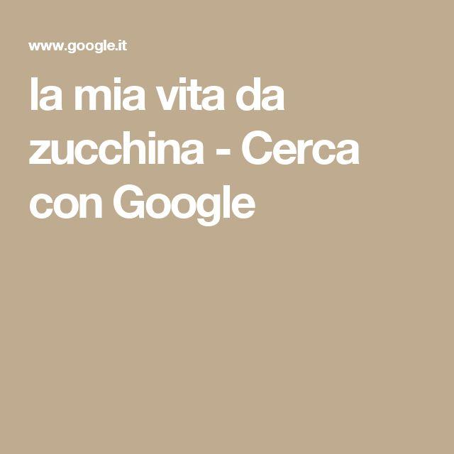 la mia vita da zucchina - Cerca con Google