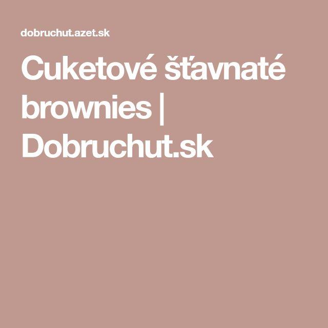 Cuketové šťavnaté brownies | Dobruchut.sk