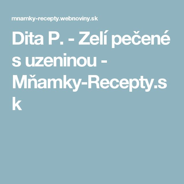 Dita P. - Zelí pečené s uzeninou - Mňamky-Recepty.sk
