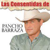 awesome LATIN MUSIC - Album - $8.90 - Las Consentidas de Pancho Barraza