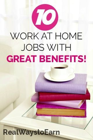 Here's a list of ten good work at home jobs that also offer great benefits.