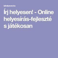 Írj helyesen! - Online helyesírás-fejlesztés játékosan