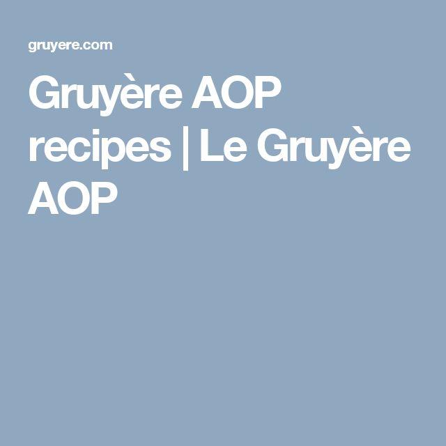 Gruyère AOP recipes | Le Gruyère AOP