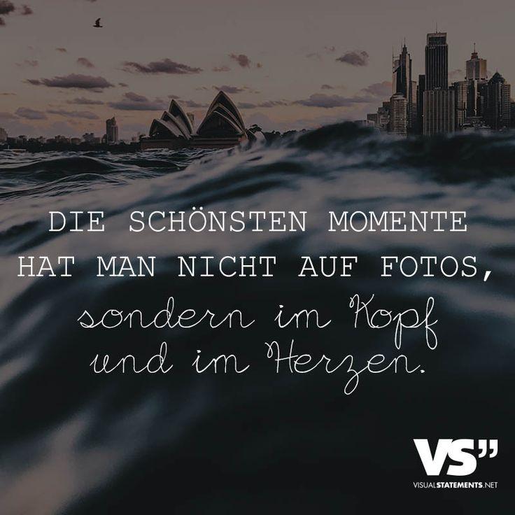 Die schönsten Momente hat man nicht auf Fotos, sondern im Kopf und im Herzen. - VISUAL STATEMENTS®