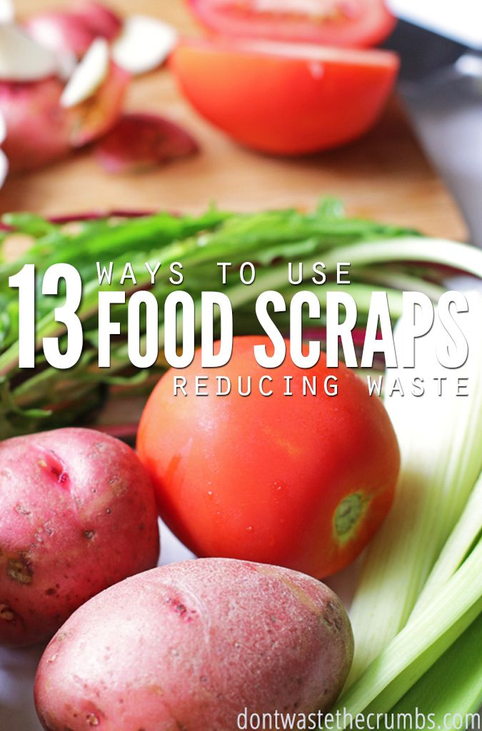 Great list of 13 ways to use food scraps. It's an easy way to save money - use food scraps instead of throwing food away to save money on food! :: DontWastetheCrumbs.com
