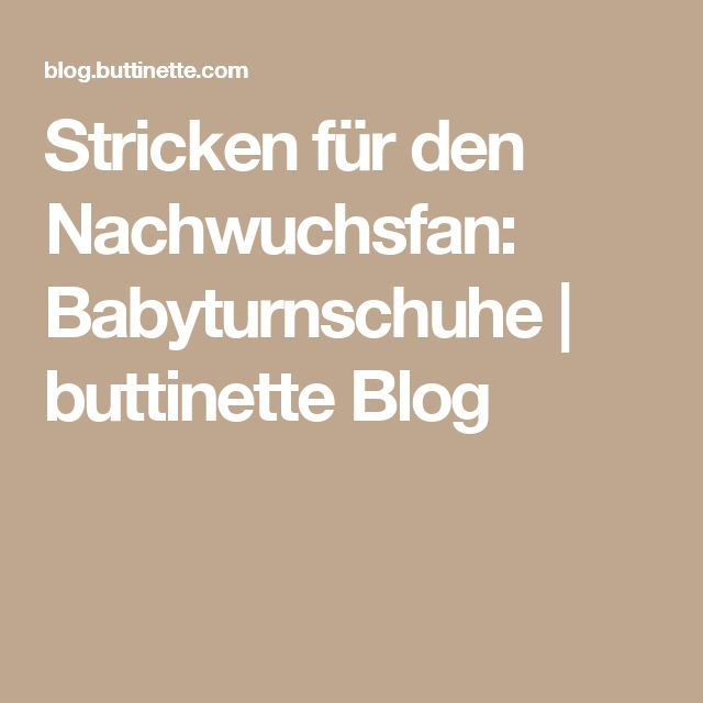 Stricken für den Nachwuchsfan: Babyturnschuhe | buttinette Blog