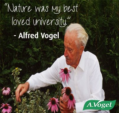 """""""Nature was my best loved university."""" - Alfred Vogel"""