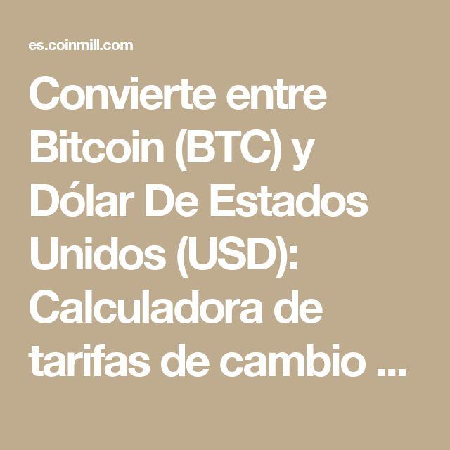 Convierte entre Bitcoin (BTC) y Dólar De Estados Unidos (USD): Calculadora de tarifas de cambio de divisas