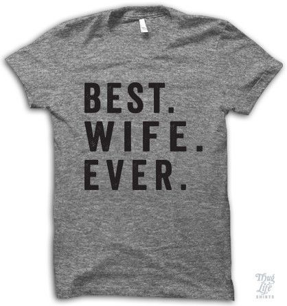 Best. Wife. Ever. Digitally printed on an Athletic tri-blend t-shirt. You'll love it's classic fit and ultra-soft feel. 50% Polyester / 25% Rayon / 25% Cotton. Each shirt is printed to order and norma