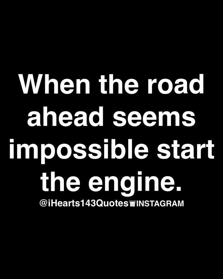 Start the engine.