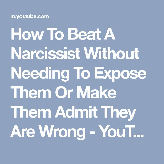how to get a narcissist to admit they are wrong